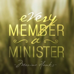 every member a minister. 1395453_10151773808308717_127812155_n